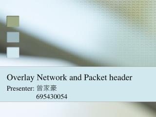 Overlay Network and Packet header