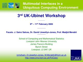 Multimodal Interfaces in a Ubiquitous Computing Environment
