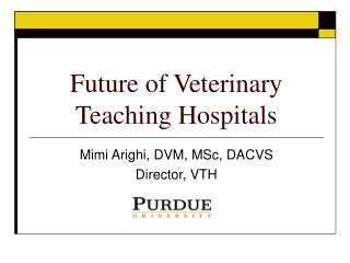 Future of Veterinary Teaching Hospitals