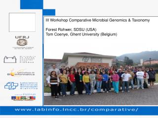 III Workshop Comparative Microbial Genomics & Taxonomy Forest Rohwer, SDSU (USA)