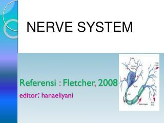Referensi  :  Fletcher ,  2008 editor :  hanaeliyani