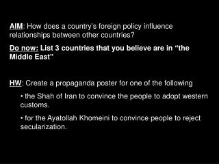 AIM : How does a country ' s foreign policy influence relationships between other countries?