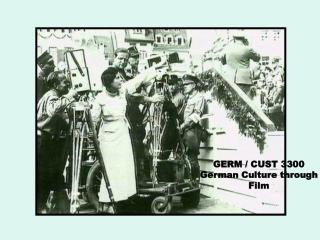 GERM / CUST 3300 German Culture through  Film