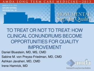 To Treat or Not to Treat: How Clinical Conundrums become Opportunities for Quality Improvement