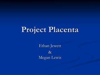 Project Placenta
