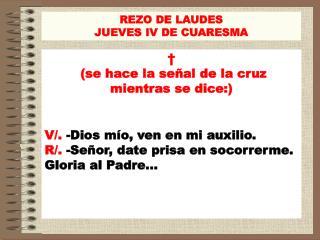 REZO DE LAUDES JUEVES IV DE CUARESMA