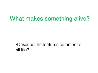 What makes something alive?