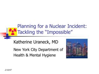 "Planning for a Nuclear Incident: Tackling the ""Impossible"""