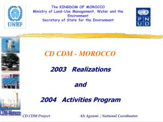 The KINGDOM OF MOROCCO Ministry of Land-Use Management, Water and the Environment