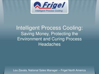 Lou Zavala, National Sales Manager – Frigel North America