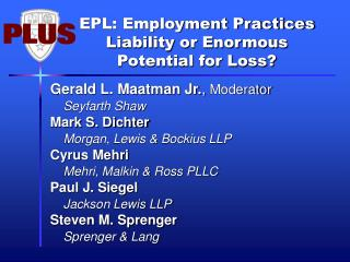 EPL: Employment Practices Liability or Enormous Potential for Loss?