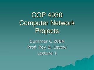 COP 4930 Computer Network Projects