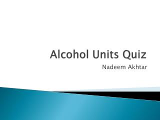 Alcohol Units Quiz