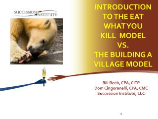 Introduction to the Eat What You Kill  MODEL  Vs. the Building a Village Model