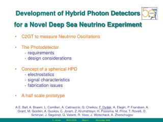 Development of Hybrid Photon Detectors  for a Novel Deep Sea Neutrino Experiment
