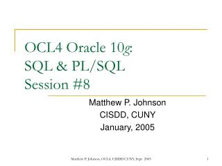 OCL4 Oracle 10 g : SQL & PL/SQL Session #8
