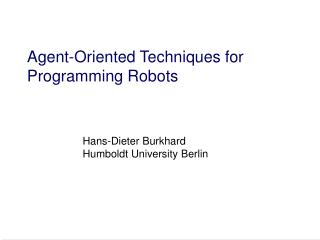 Agent-Oriented Techniques for Programming Robots