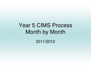 Year 5 CIMS Process  Month by Month