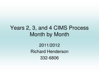 Years 2, 3, and 4 CIMS Process  Month by Month