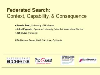 Federated Search :   Context, Capability, & Consequence