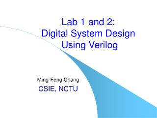 Lab 1 and 2: Digital System Design  Using Verilog