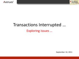 Transactions Interrupted …