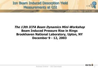 Ion Beam Induced Desorption Yield Measurements at GSI