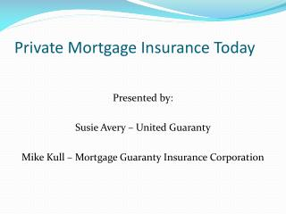 Private Mortgage Insurance Today