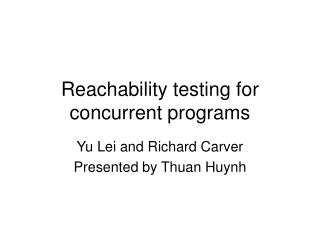 Reachability testing for concurrent programs