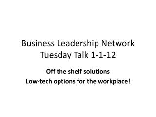 Business Leadership Network Tuesday Talk 1-1-12