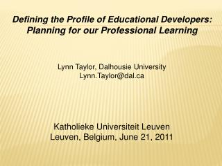 Defining the Profile of Educational Developers:  Planning for our Professional Learning