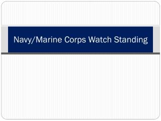 Navy/Marine Corps Watch Standing