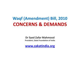 Waqf  (Amendment) Bill, 2010 CONCERNS & DEMANDS