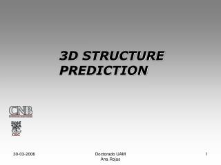 3D STRUCTURE  PREDICTION