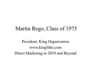 Martin Rego, Class of 1975