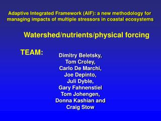 Watershed/nutrients/physical forcing