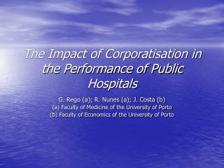 The Impact of Corporatisation in the Performance of Public Hospitals
