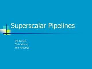 Superscalar Pipelines