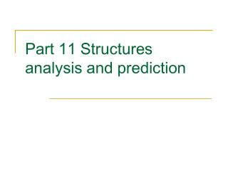 Part 11 Structures analysis and prediction