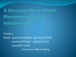A Structure for In-Depth, Phenomenological Interviewing