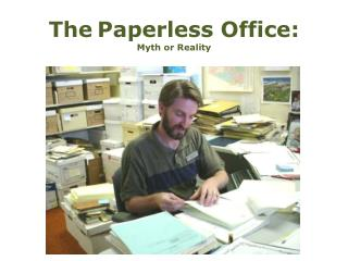 The Paperless Office: Myth or Reality