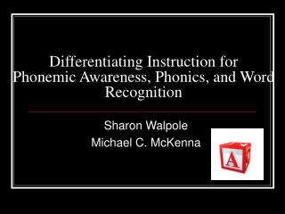 Differentiating Instruction for  Phonemic Awareness, Phonics, and Word Recognition