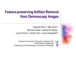 Feature-preserving Artifact Removal from Dermoscopy Images