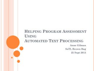 Helping Program Assessment Using  Automated Text Processing