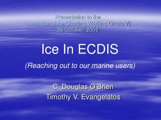 Presentation to the  International Ice Charting Working Group VI 26 October, 2005