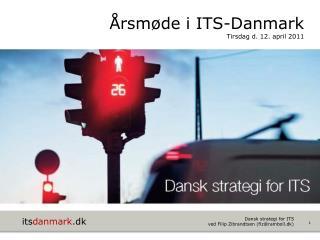 Årsmøde i ITS-Danmark  Tirsdag d. 12. april 2011