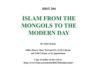 HIST 204 ISLAM FROM THE MONGOLS TO THE MODERN DAY
