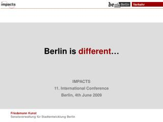Berlin  is different …