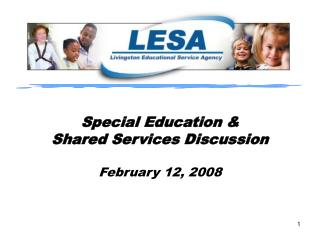Special Education &  Shared Services Discussion February 12, 2008