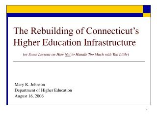 The Rebuilding of Connecticut's  Higher Education Infrastructure